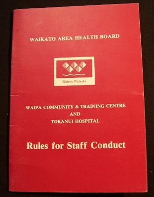 'Rules for Staff Conduct- Waipa Community & Training Centre and Tokanui Hospital'